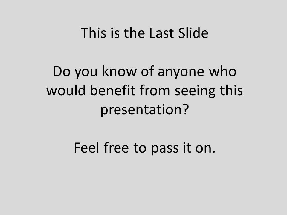 Do you know of anyone who would benefit from seeing this presentation