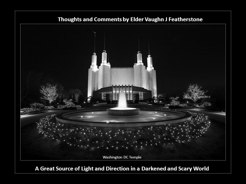Thoughts and Comments by Elder Vaughn J Featherstone