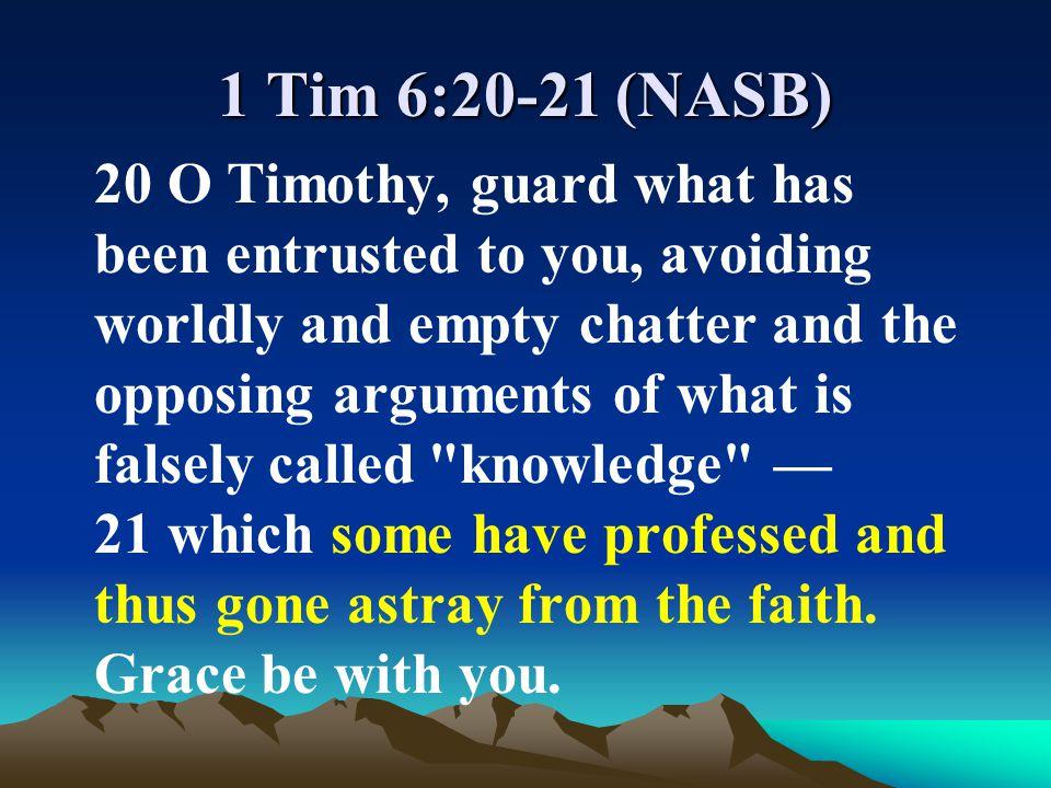 1 Tim 6:20-21 (NASB)