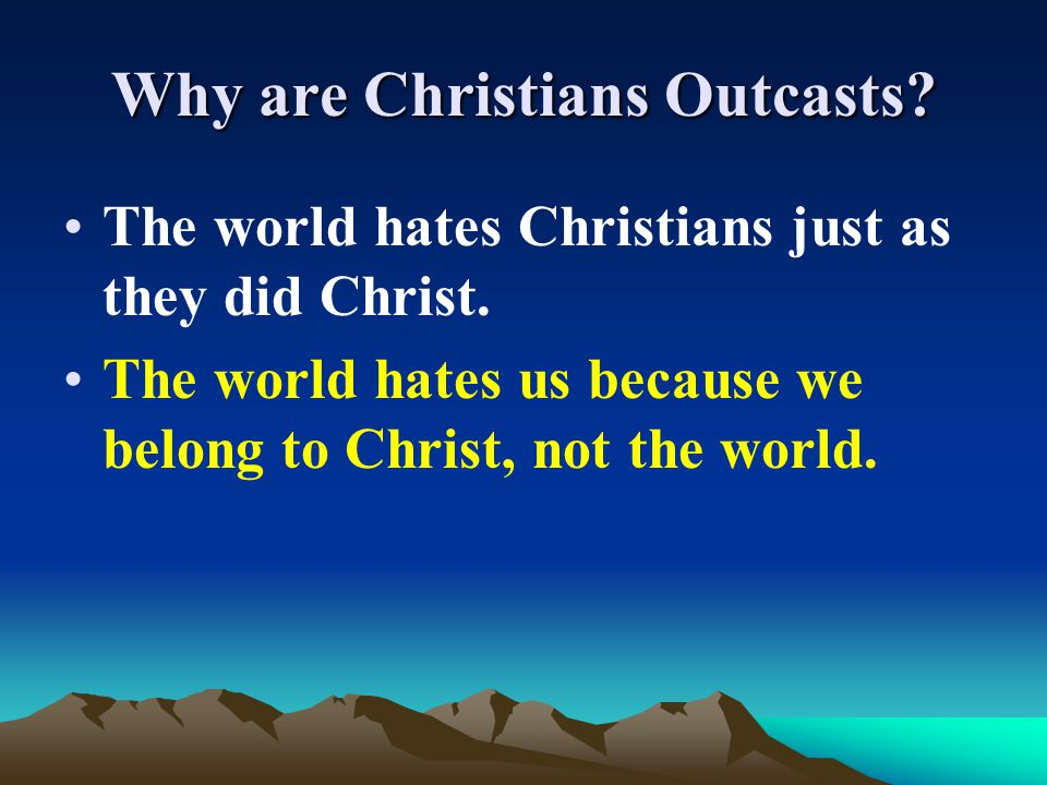 Why are Christians Outcasts