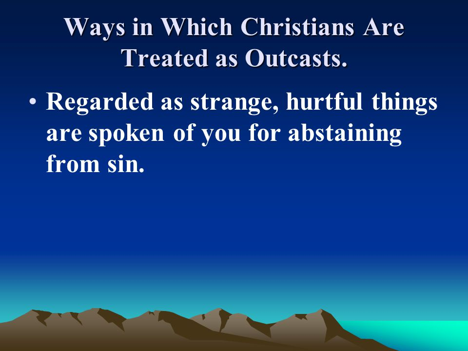 Ways in Which Christians Are Treated as Outcasts.