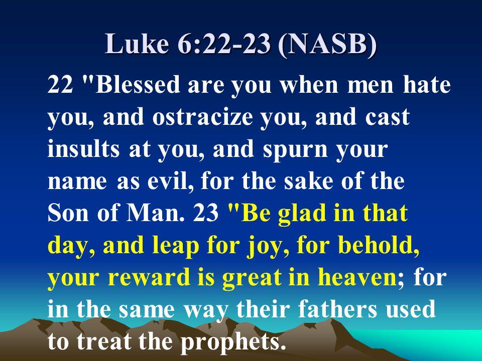 Luke 6:22-23 (NASB)