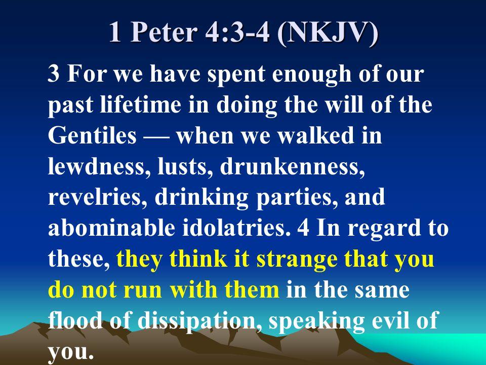 1 Peter 4:3-4 (NKJV)
