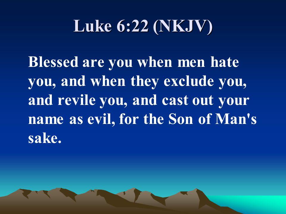 Luke 6:22 (NKJV)