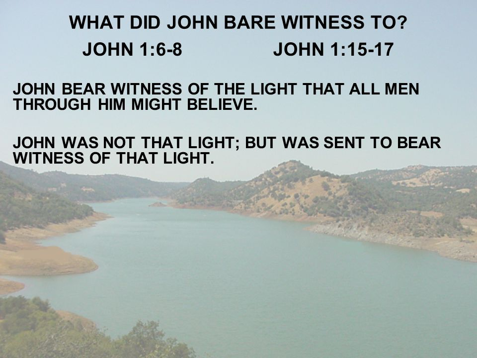 WHAT DID JOHN BARE WITNESS TO