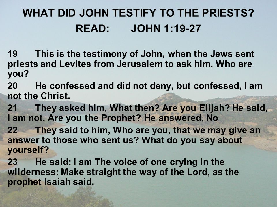 WHAT DID JOHN TESTIFY TO THE PRIESTS