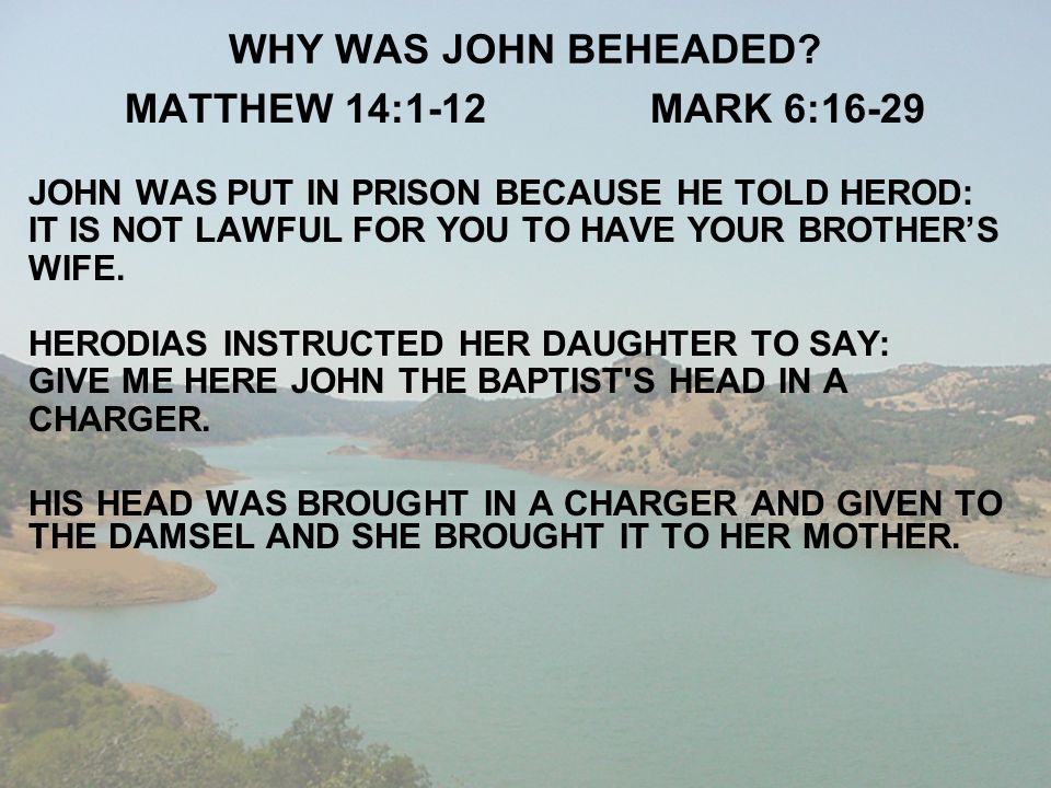 WHY WAS JOHN BEHEADED MATTHEW 14:1-12 MARK 6:16-29