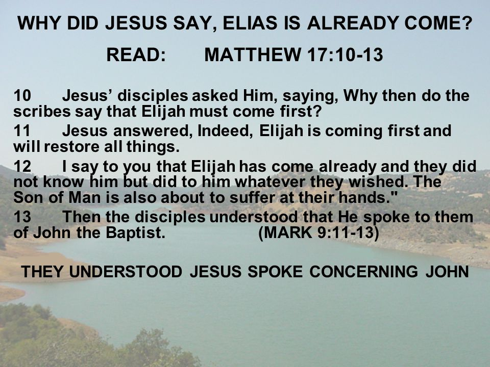 WHY DID JESUS SAY, ELIAS IS ALREADY COME