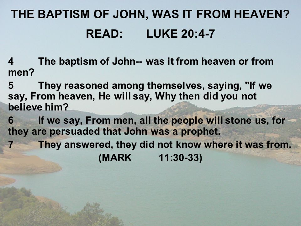 THE BAPTISM OF JOHN, WAS IT FROM HEAVEN