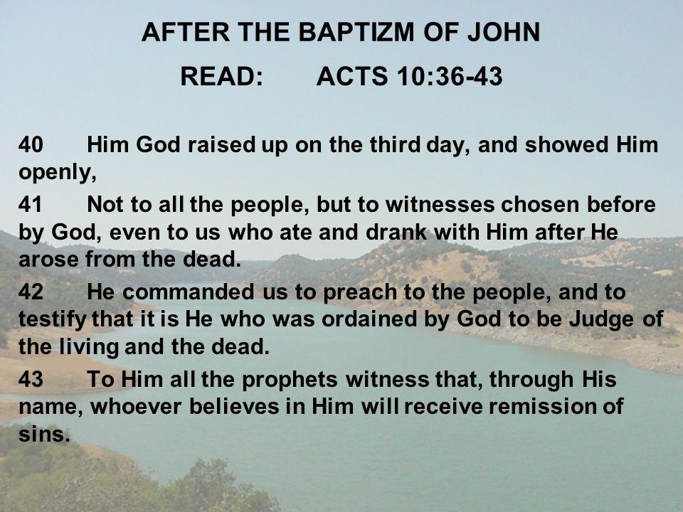 AFTER THE BAPTIZM OF JOHN