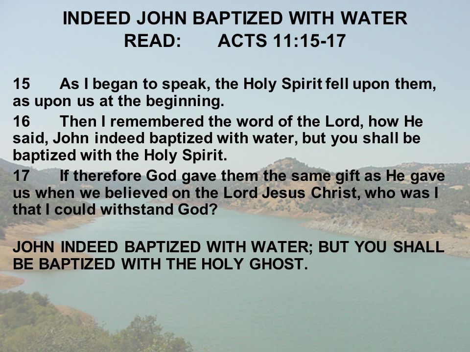 INDEED JOHN BAPTIZED WITH WATER