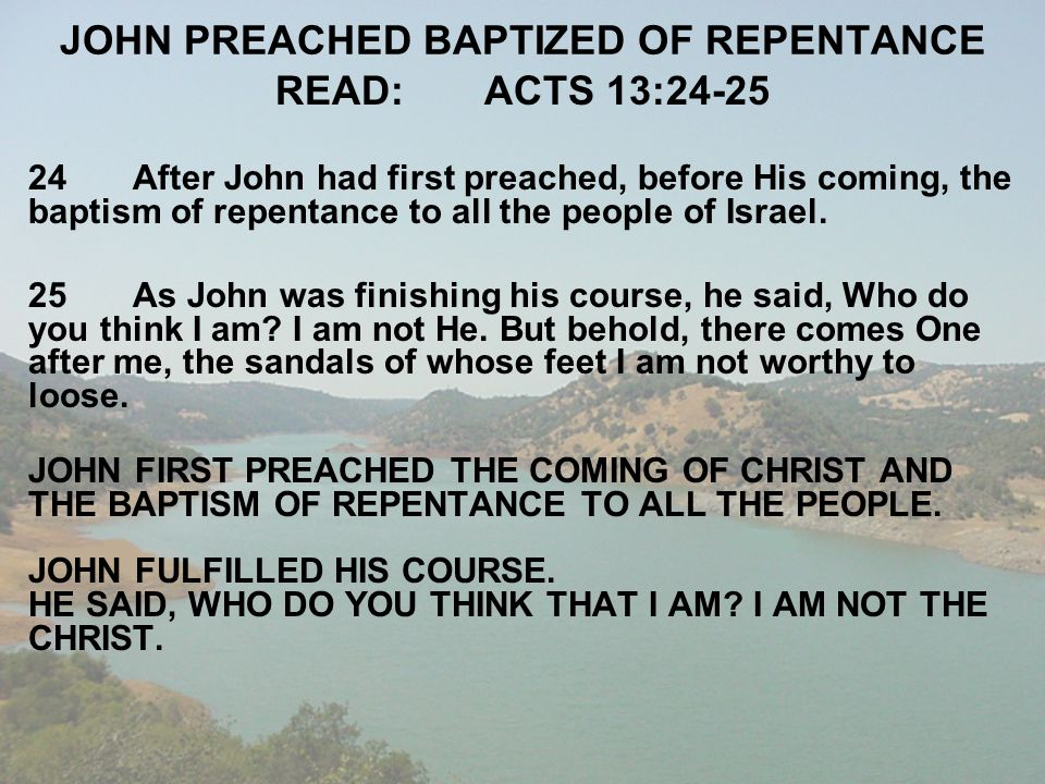 JOHN PREACHED BAPTIZED OF REPENTANCE