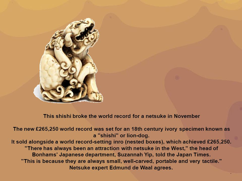 This shishi broke the world record for a netsuke in November