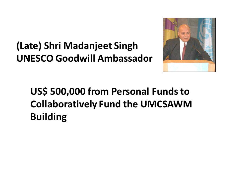 (Late) Shri Madanjeet Singh