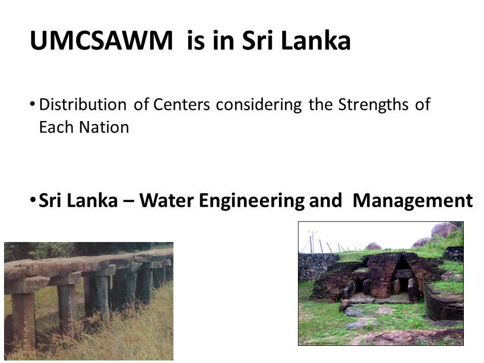 UMCSAWM is in Sri Lanka Sri Lanka – Water Engineering and Management