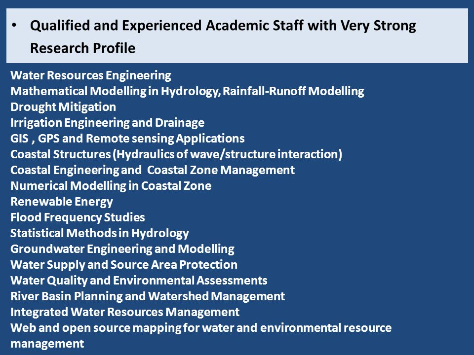 Qualified and Experienced Academic Staff with Very Strong Research Profile