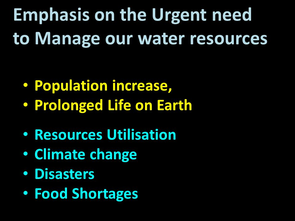 Emphasis on the Urgent need to Manage our water resources