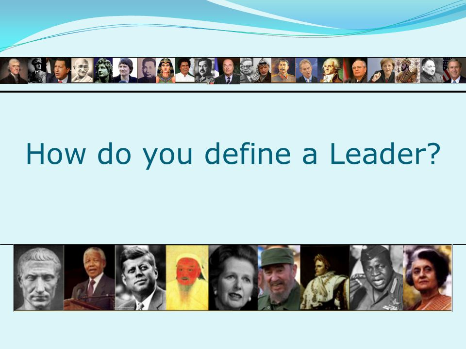 How do you define a Leader