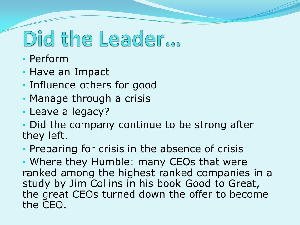 Did the Leader… Perform Have an Impact Influence others for good