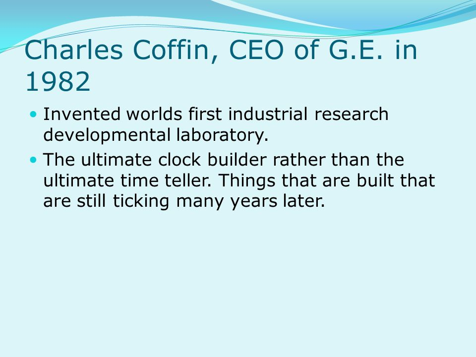 Charles Coffin, CEO of G.E. in 1982