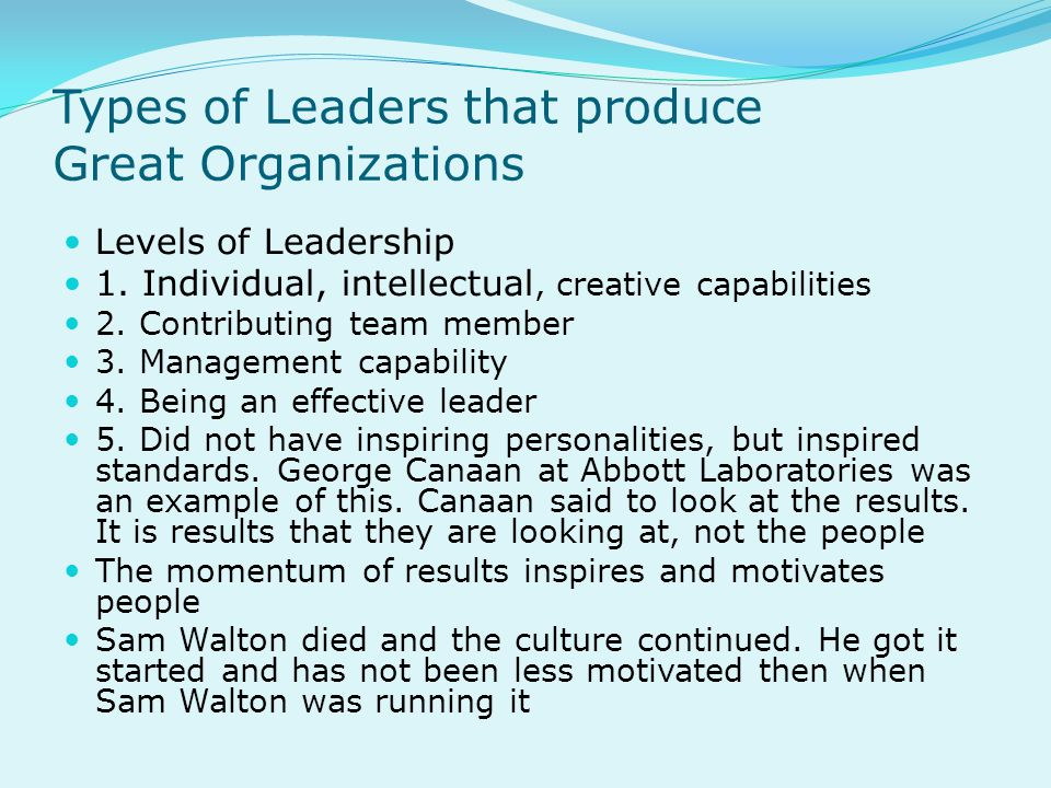 Types of Leaders that produce Great Organizations