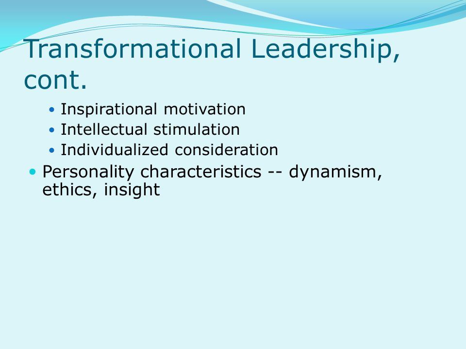 Transformational Leadership, cont.