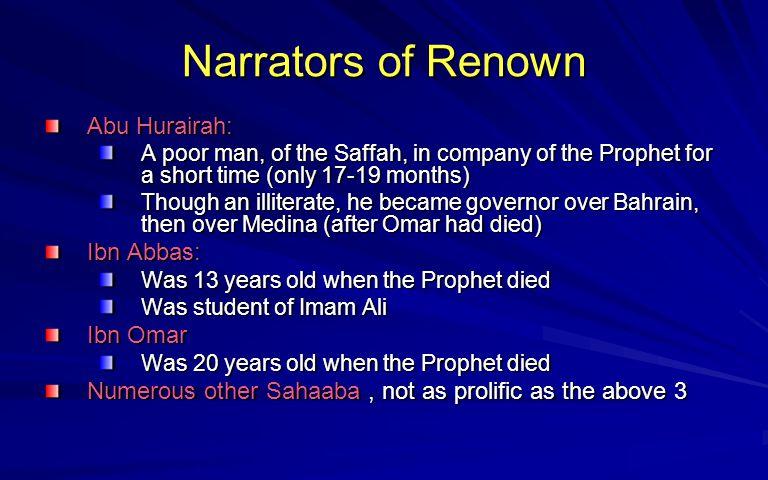 Narrators of Renown Abu Hurairah: Ibn Abbas: Ibn Omar