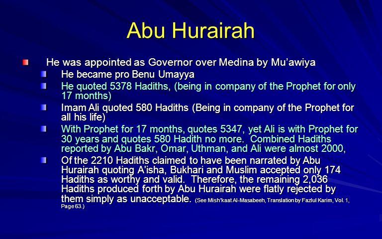 Abu Hurairah He was appointed as Governor over Medina by Mu'awiya