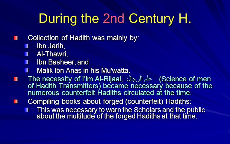 During the 2nd Century H. Collection of Hadith was mainly by: