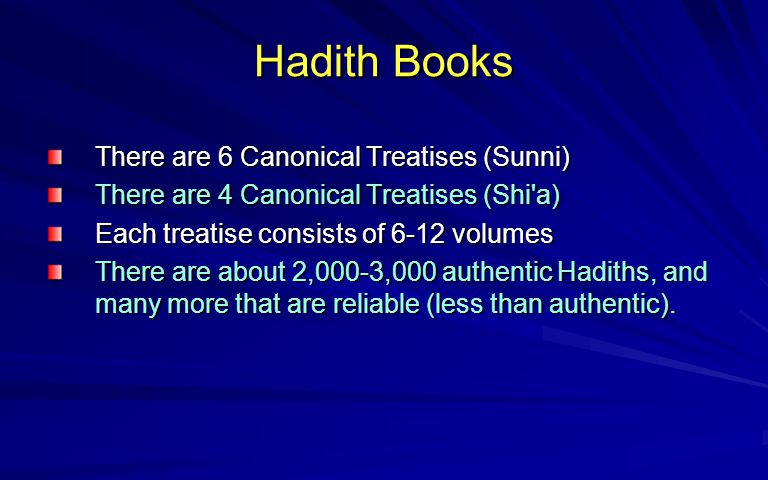 Hadith Books There are 6 Canonical Treatises (Sunni)