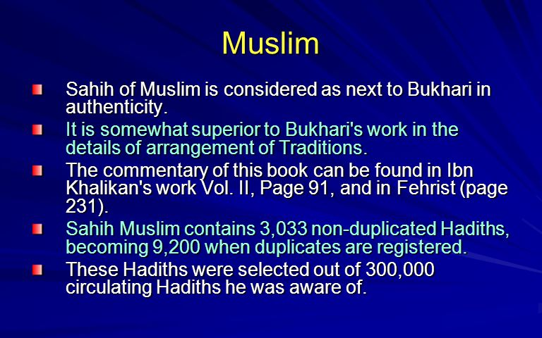 Muslim Sahih of Muslim is considered as next to Bukhari in authenticity.