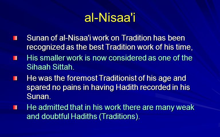 al-Nisaa i Sunan of al‑Nisaa i work on Tradition has been recognized as the best Tradition work of his time,