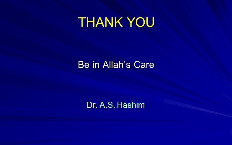 Zainul Abideen THANK YOU Be in Allah's Care Dr. A.S. Hashim