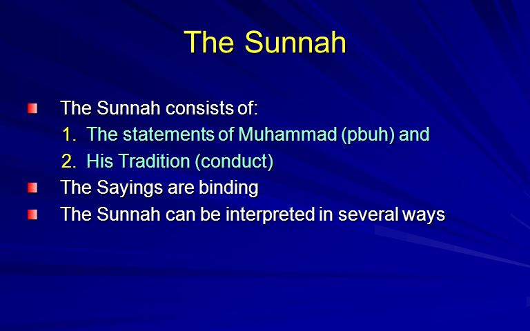 The Sunnah The Sunnah consists of: