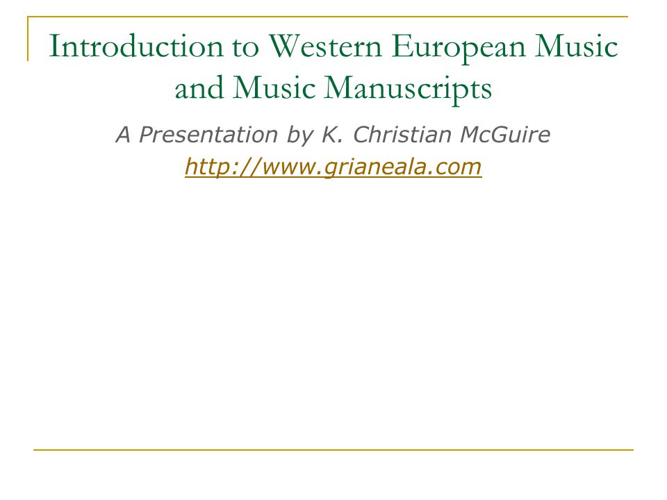 Introduction to Western European Music and Music Manuscripts