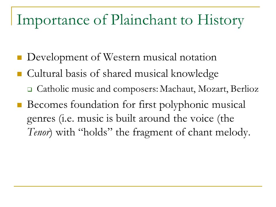 Importance of Plainchant to History