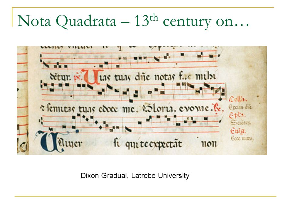 Nota Quadrata – 13th century on…