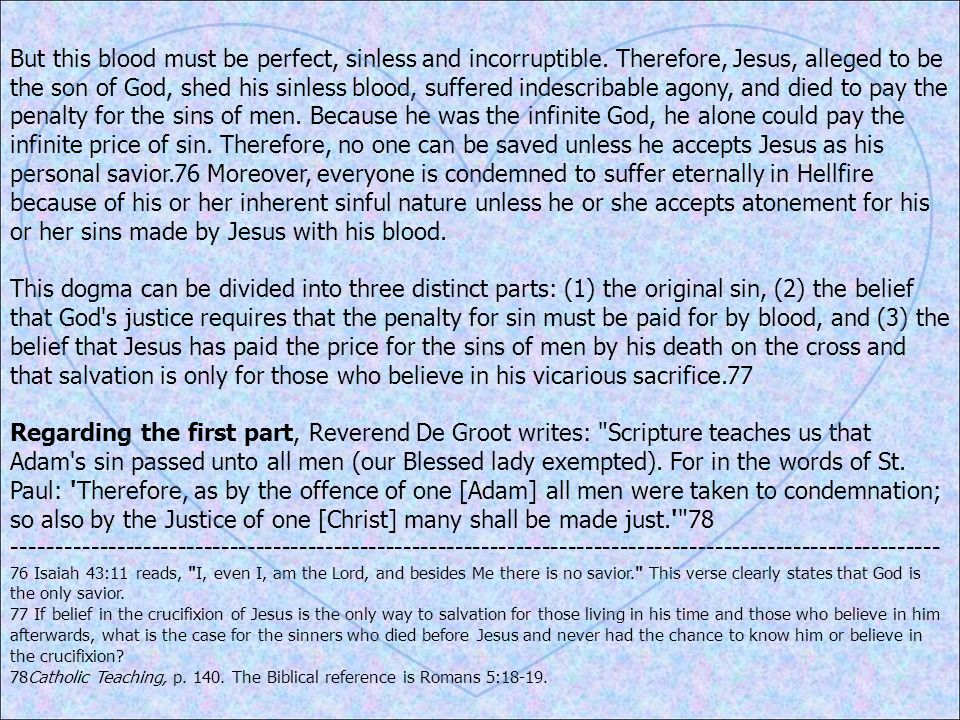 But this blood must be perfect, sinless and incorruptible