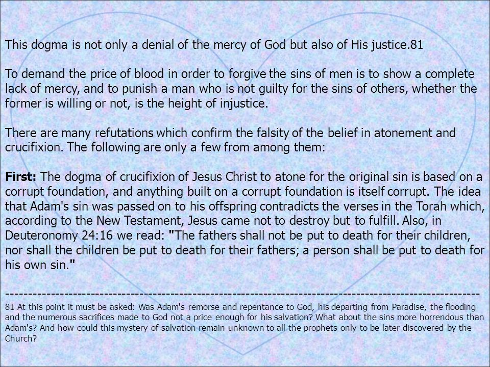 This dogma is not only a denial of the mercy of God but also of His justice.81