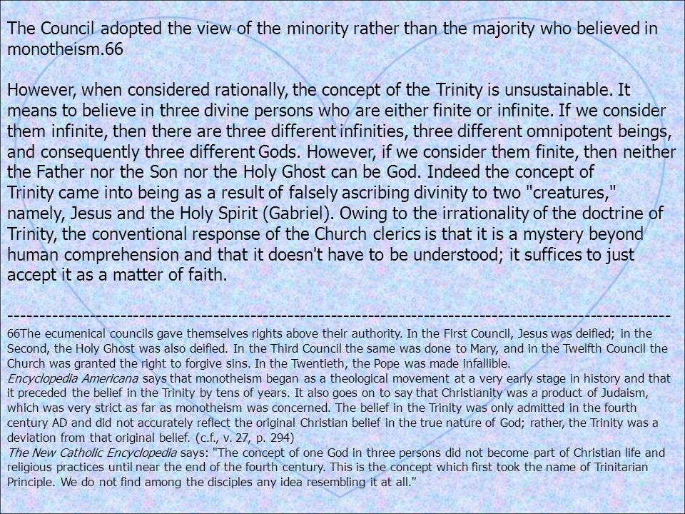The Council adopted the view of the minority rather than the majority who believed in monotheism.66