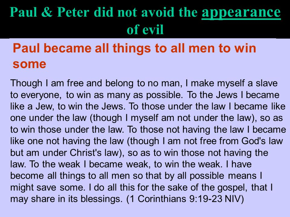 Paul & Peter did not avoid the appearance of evil