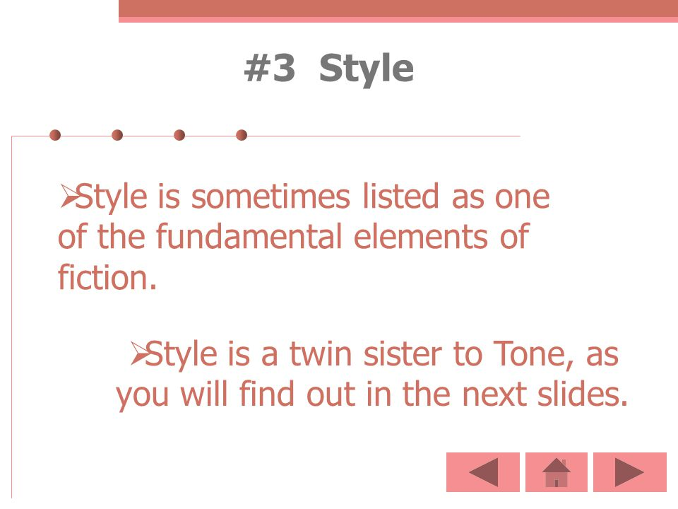 #3 Style Style is sometimes listed as one of the fundamental elements of fiction.