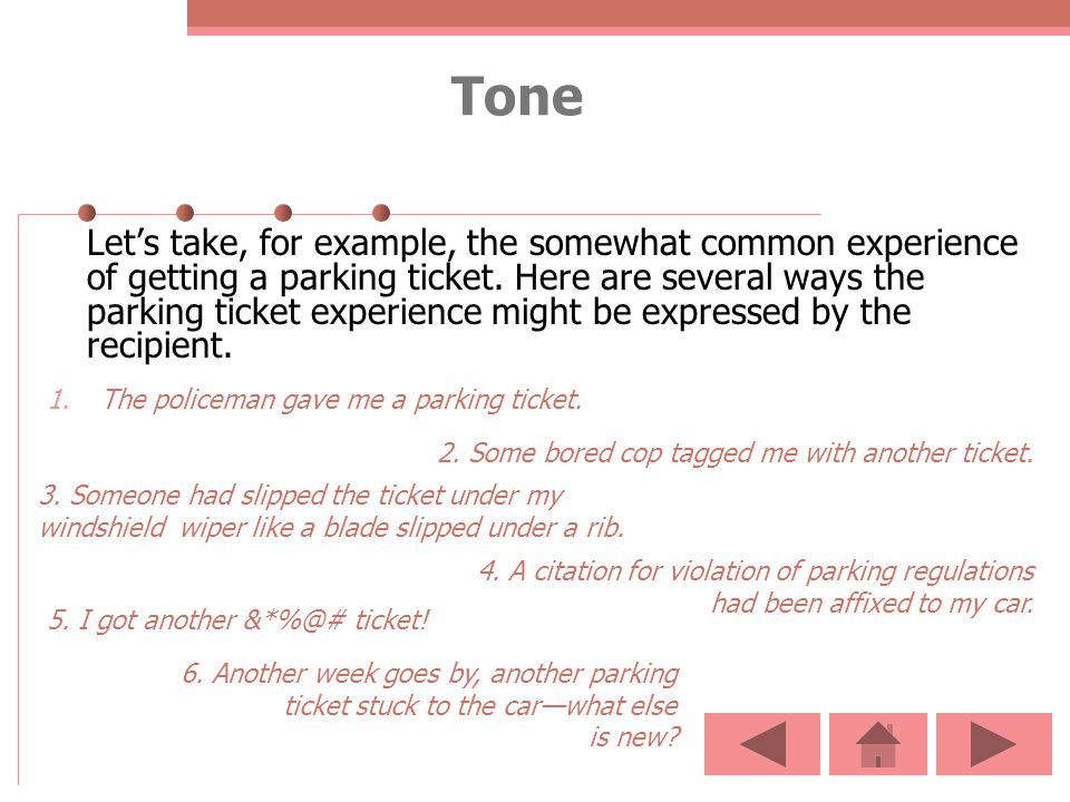 Tone The policeman gave me a parking ticket.
