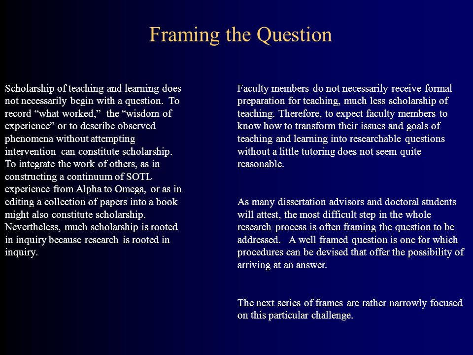 Framing the Question