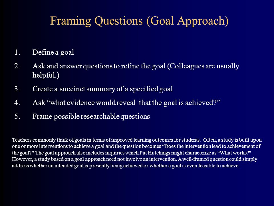 Framing Questions (Goal Approach)