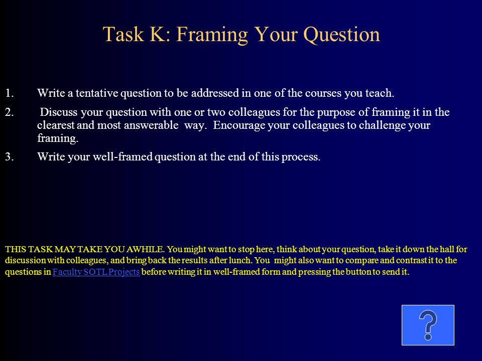 Task K: Framing Your Question
