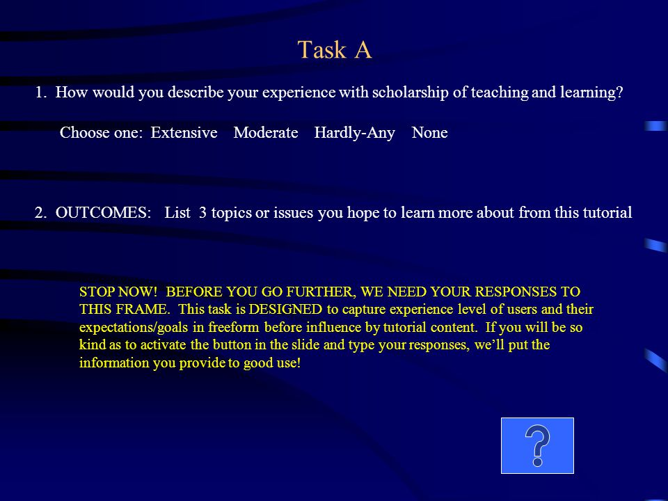Task A 1. How would you describe your experience with scholarship of teaching and learning