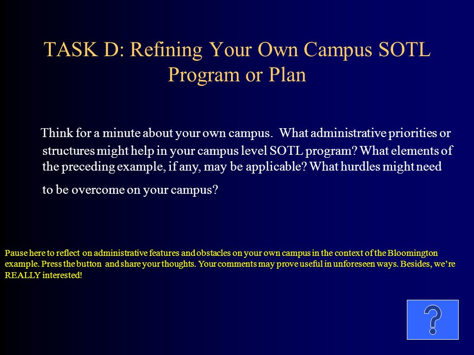 TASK D: Refining Your Own Campus SOTL Program or Plan