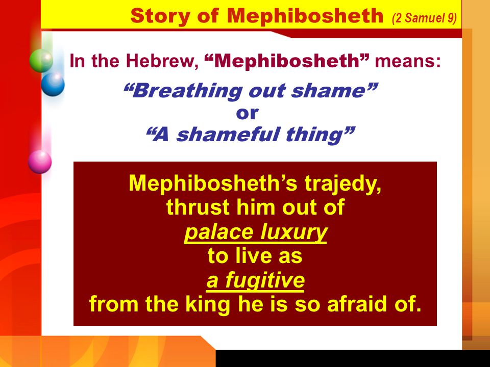 Mephibosheth's trajedy, thrust him out of palace luxury
