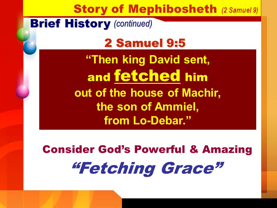 Fetching Grace Story of Mephibosheth (2 Samuel 9) Brief History